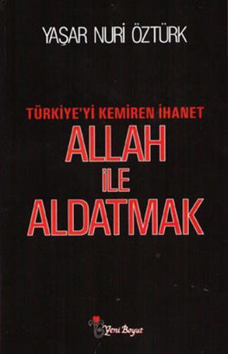 Allah ile Aldatmak - Türkiye'yi Kemiren İhanet