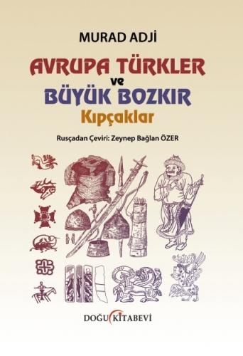 Avrupa Türkler ve Büyük Bozkır KIPÇAKLAR