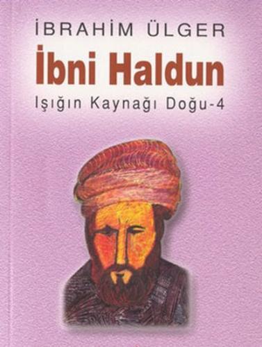 ibni Haldun / Işığın Kaynağı Doğu