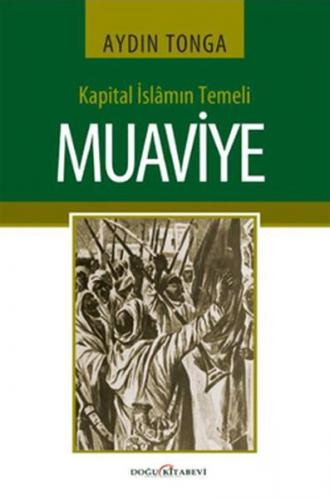 Kapital İslamın Temeli Muaviye