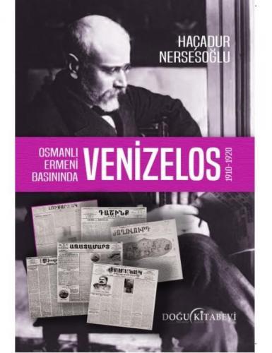 Osmanlı Ermeni Basınında VENİZELOS 1910-1920