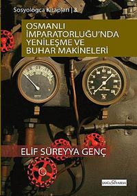 Osmanlı imparatorluğu'nda Yenileşme ve Buhar Makineleri