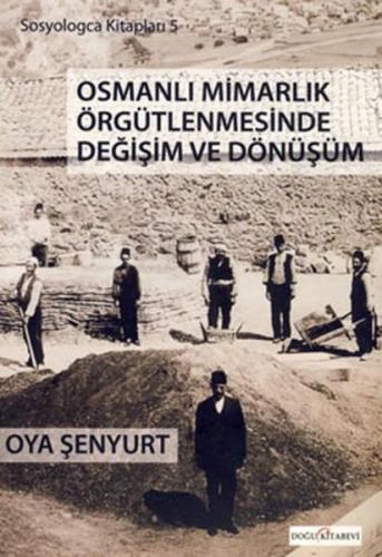 Osmanlı Mimarlık Örgütlenmesinde Değişim ve Dönüşüm